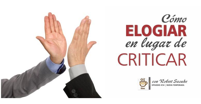 Cómo elogiar en lugar de criticar