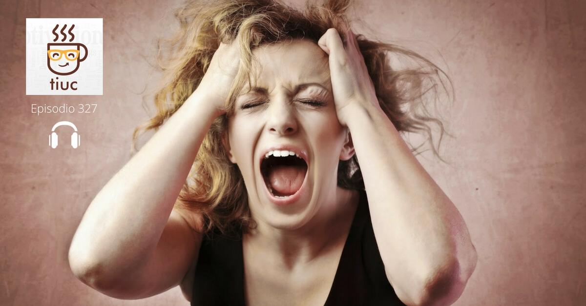 TIUC327. Cómo reducir la Ansiedad y el Estrés: 16 tips para lograrlo