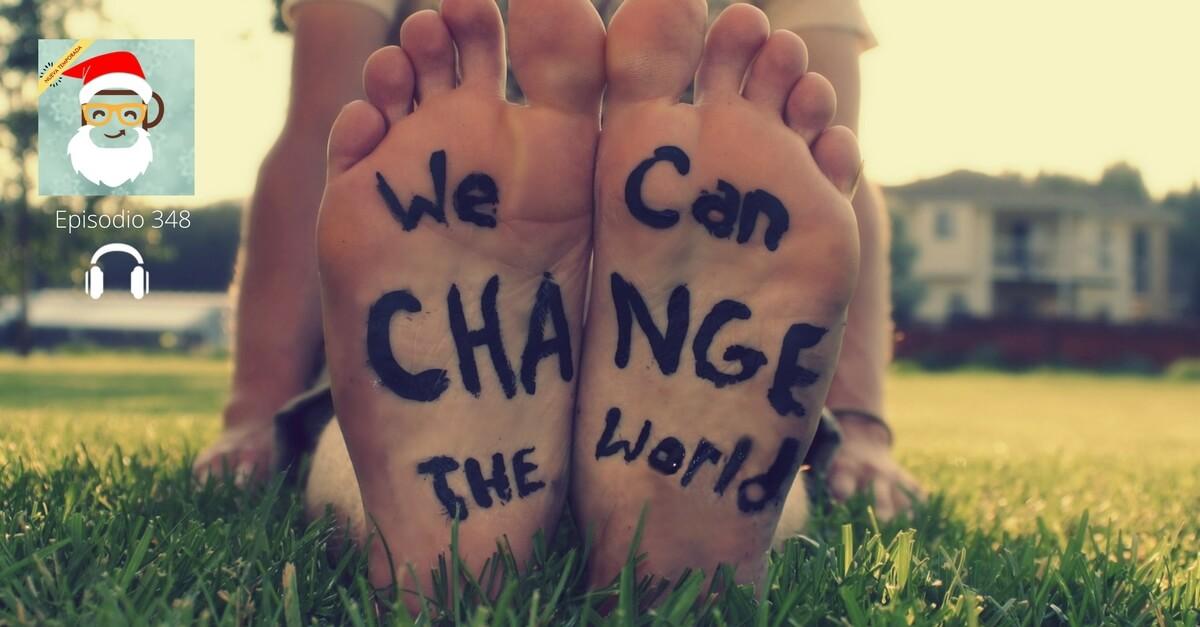 Cómo cambiar el mundo en 3 simples Pasos y algo más