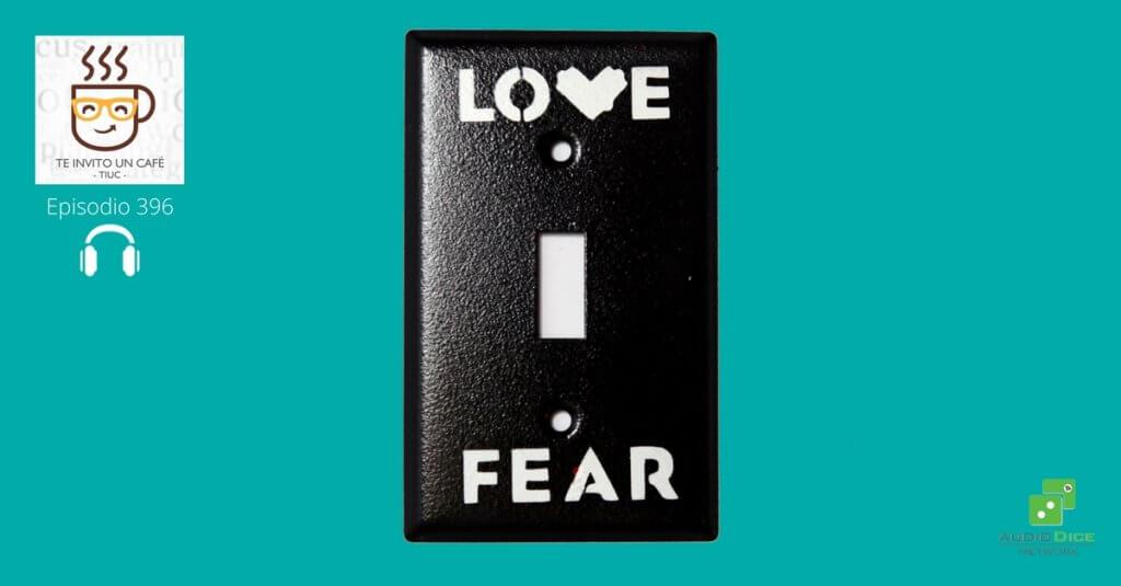 La Clave para Lograr cambiar el Miedo por Amor