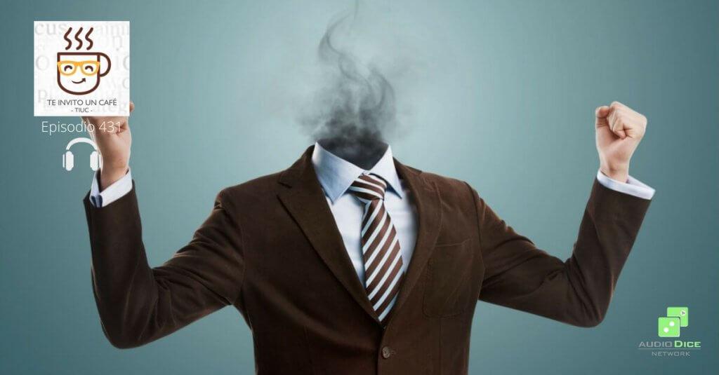 El Síndrome de Burnout o Sentirte Cansado de tu Trabajo
