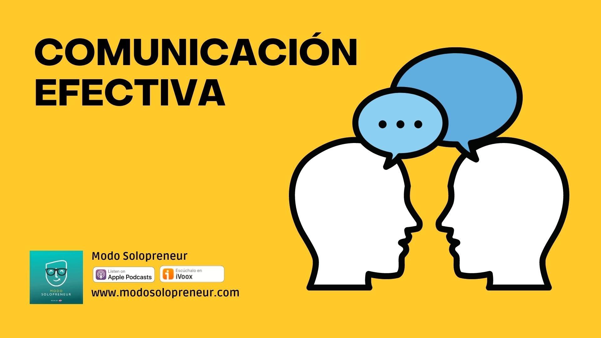 La habilidad que todo solopreneur debe cultivar: Comunicación efectiva