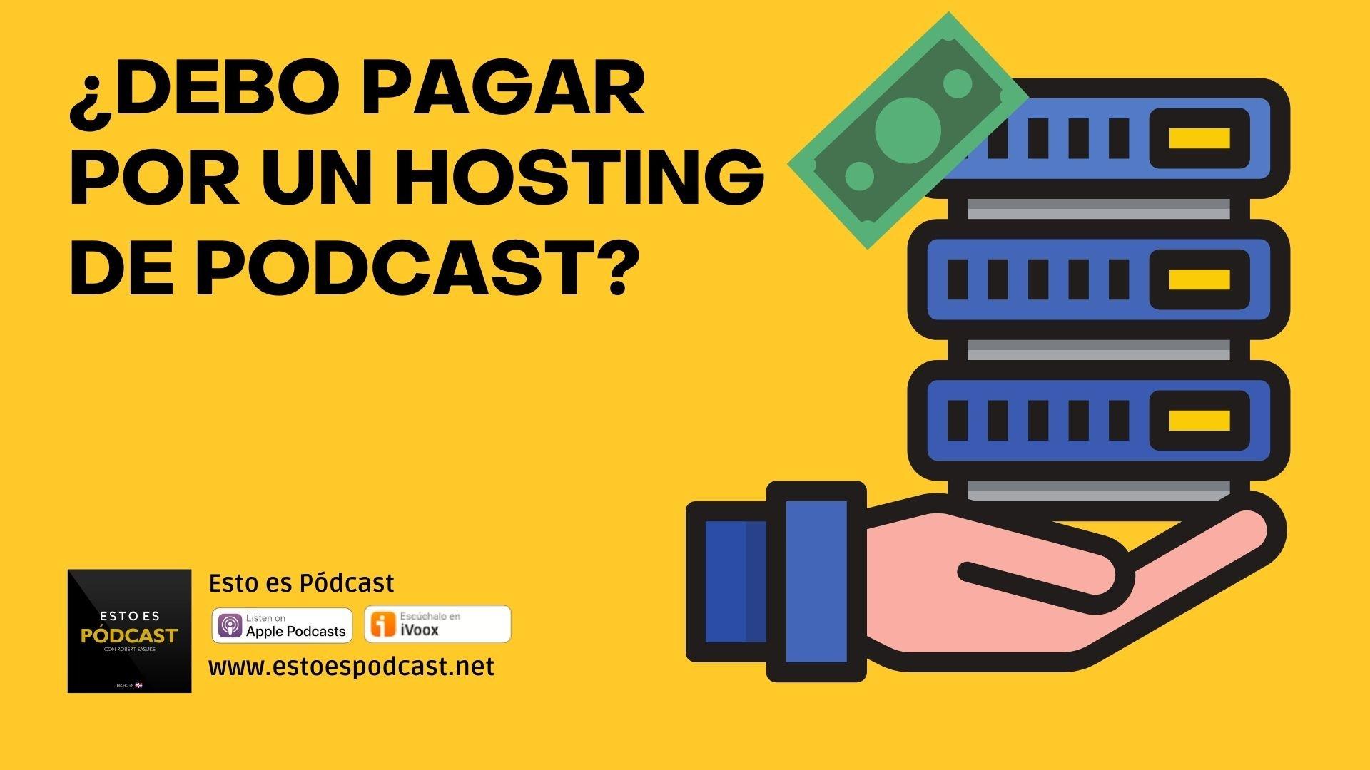 ¿Por qué debo pagar por un hosting de podcast si existen gratuitos?