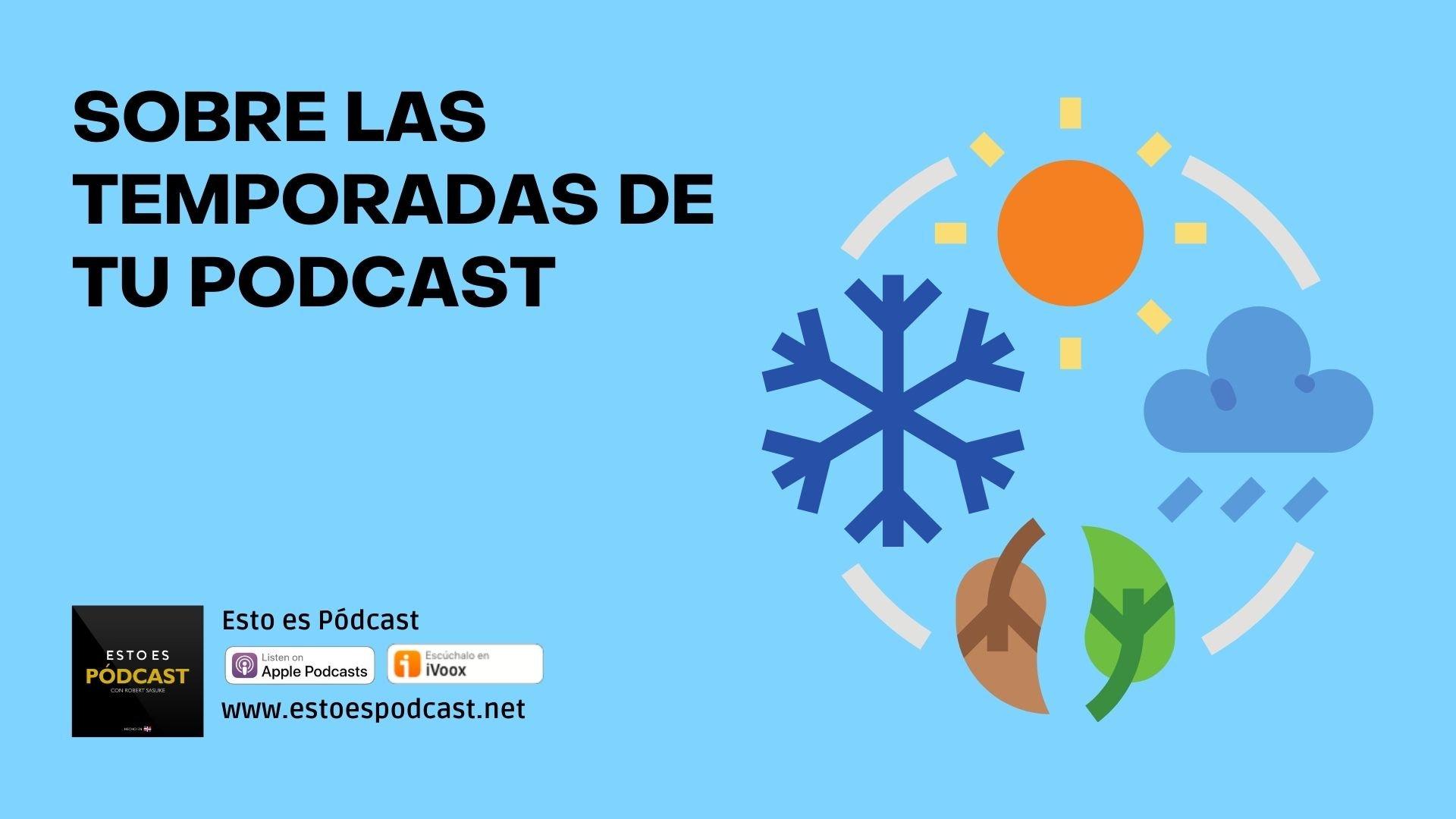 ¿Cada cuánto tiempo debo crear nuevas temporadas en mi podcast?
