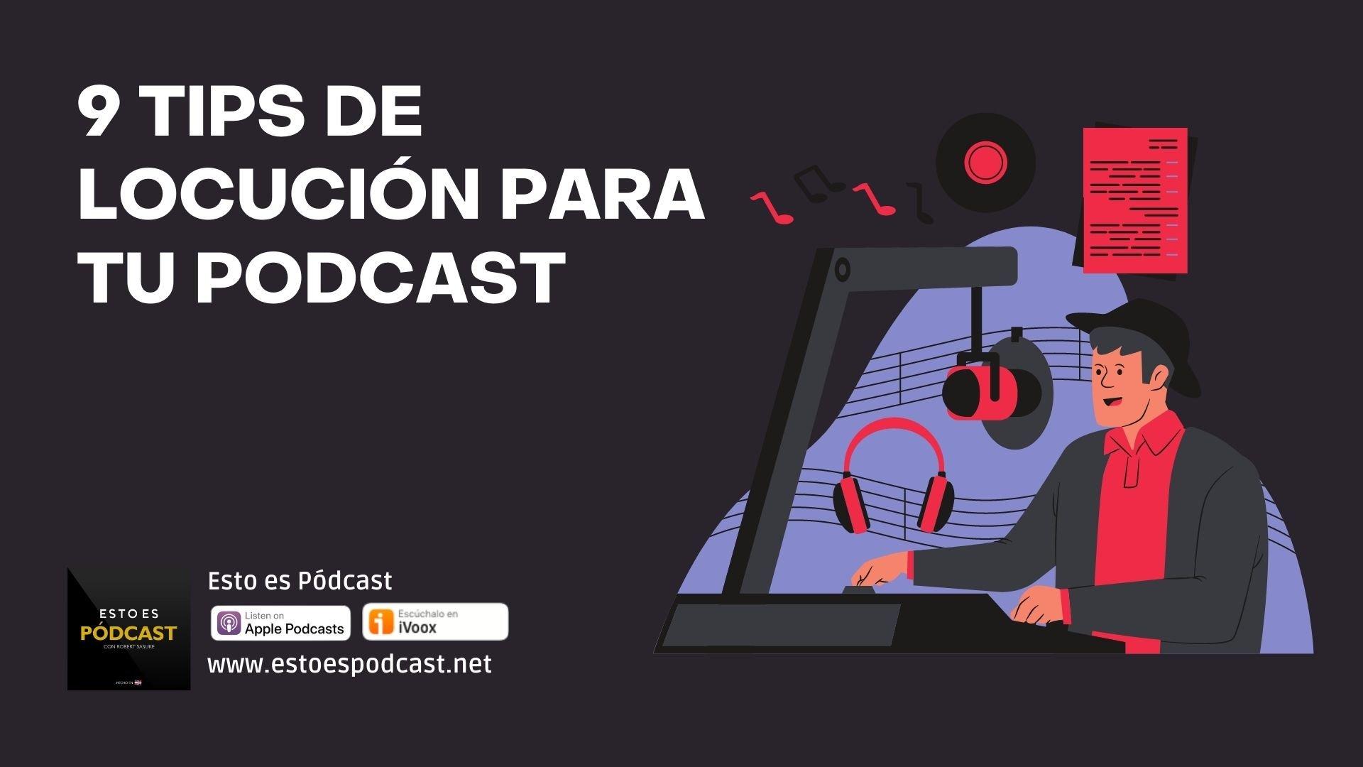 9 tips de locución para aplica con tu podcast