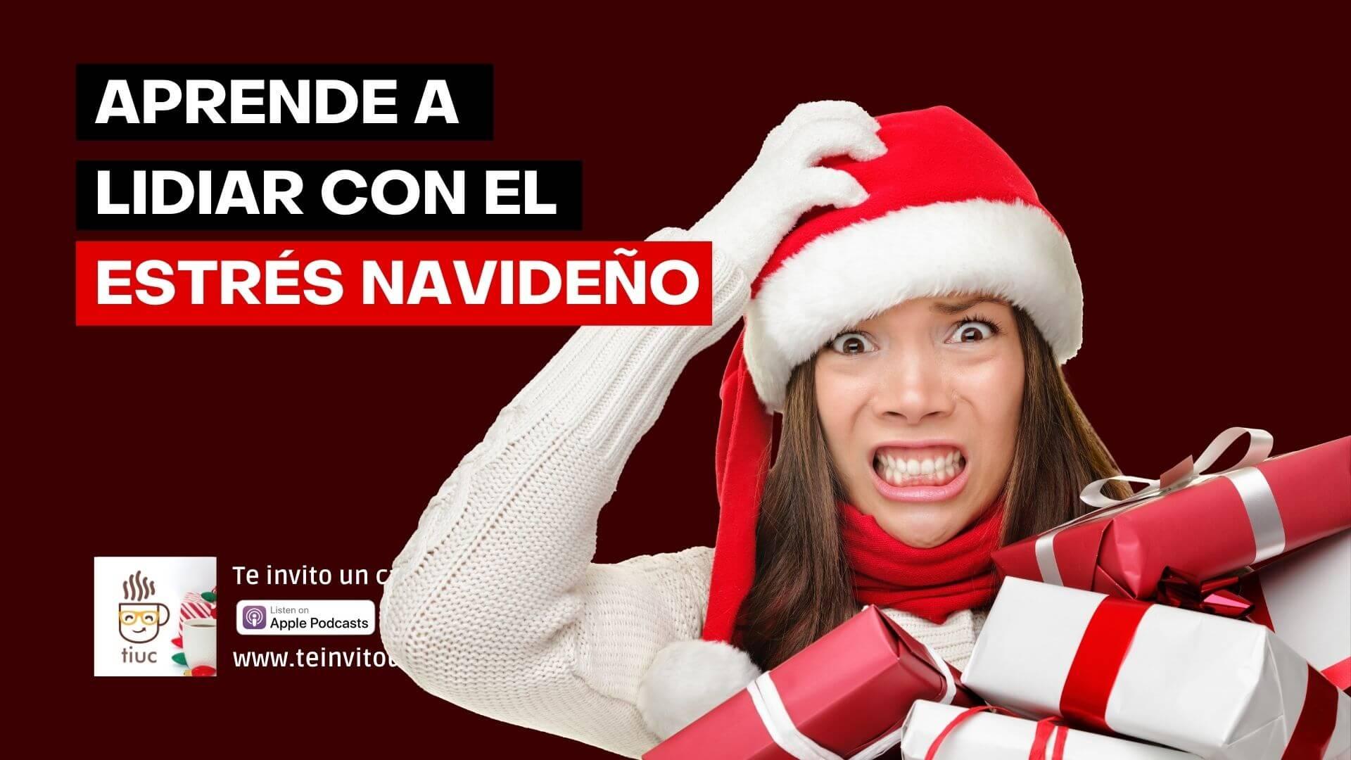 3 Maneras de lidiar con el Estrés navideño