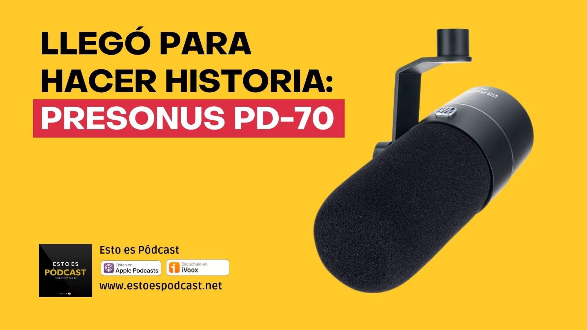 El Micrófono que llegó para hacer historia: PreSonus PD-70